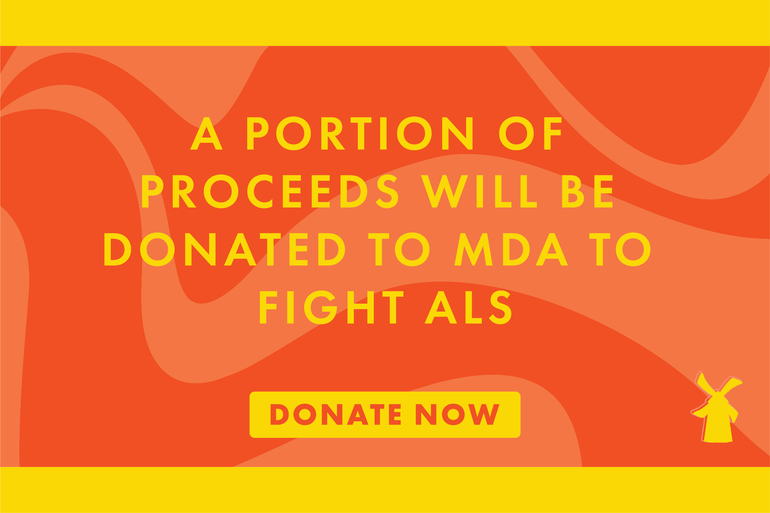 A portion of proceeds will be donated to MDA to fight ALS. Donate Now.