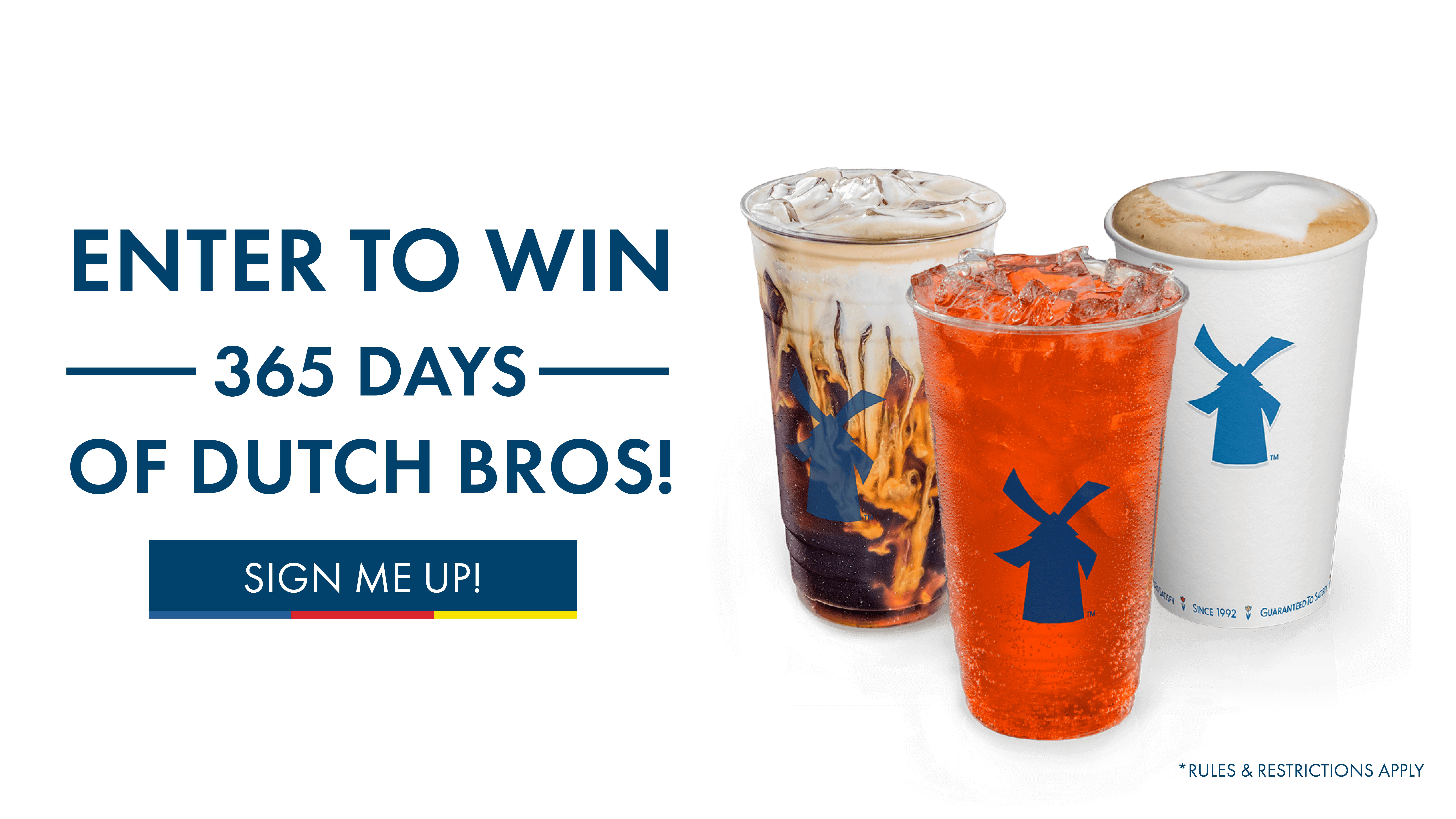 Enter to Win. 365 Days of Dutch Bros.