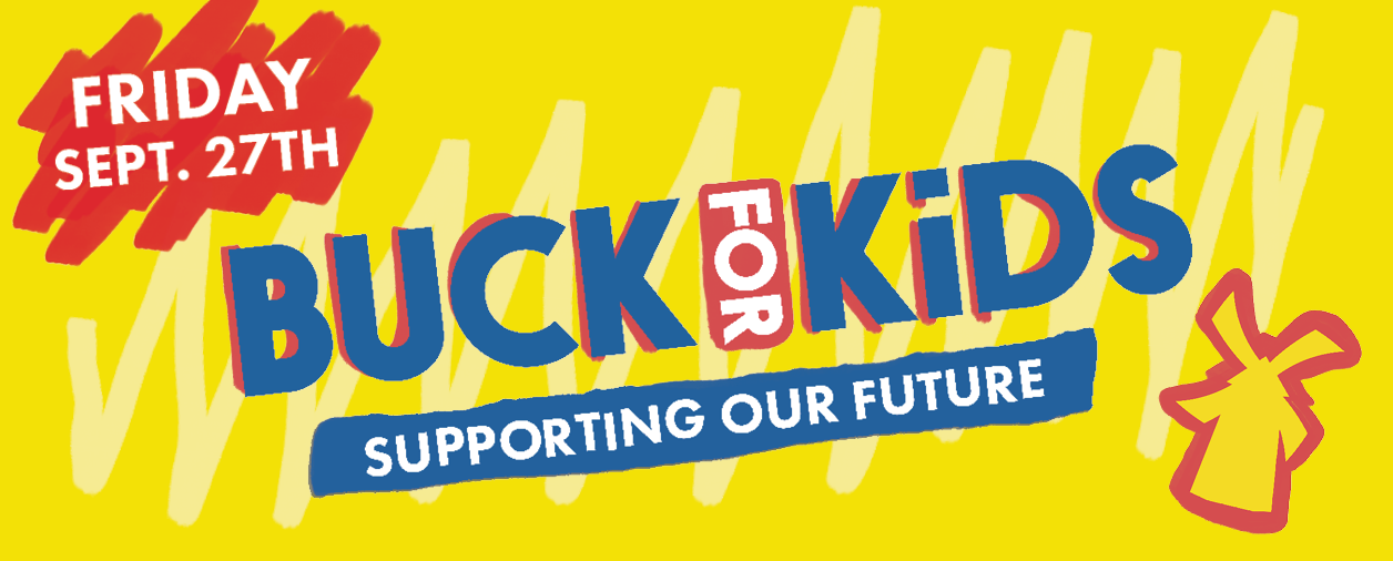 Buck 4 Kids. Supporting our future. Friday Sept. 27.